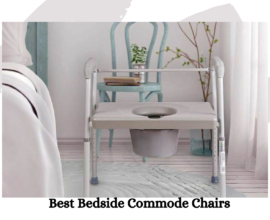 Best Bedside Commode Chairs