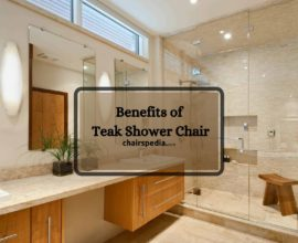 Benefits of Teak Shower Chair