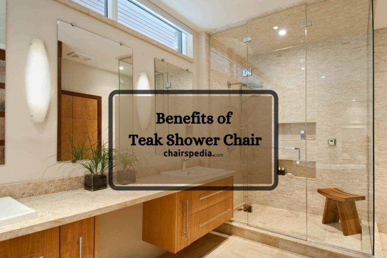 Benefits of Teak Shower Chair